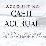 Cash vs. Accrual Accounting: Two Main Differences For Pasadena, TX Businesses To Consider